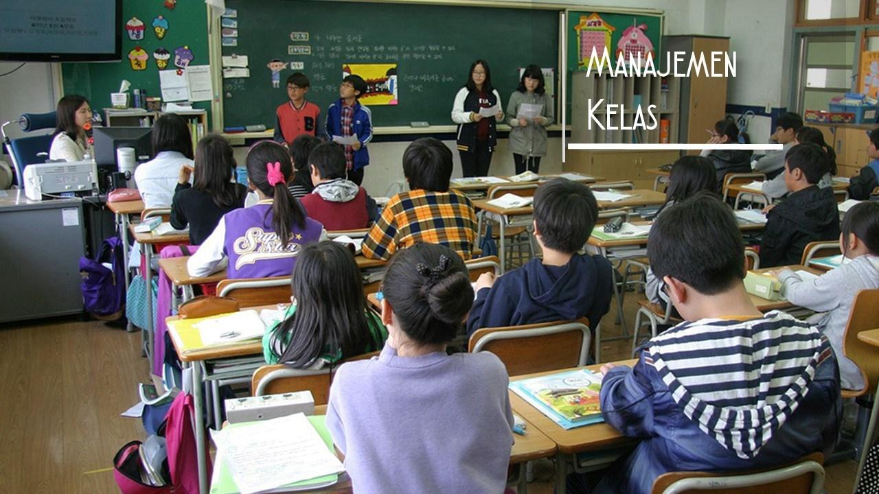 Pengertian, Tujuan dan Prinsif Manajemen Kelas